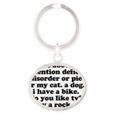 Funny My ADD Quote Oval Keychain