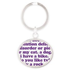 Funny My ADD ADHD Quote - purple Oval Keychain
