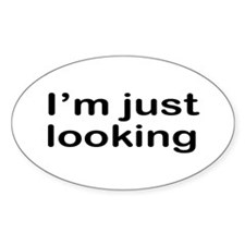 I'm Just Looking - Car Sales Oval Decal