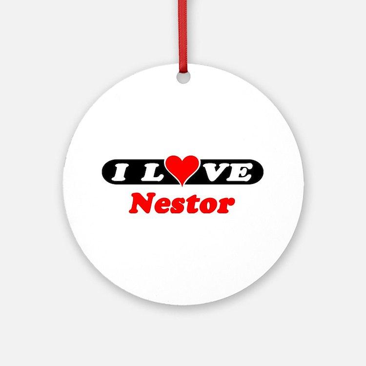 I Love Nestor Ornament (Round)