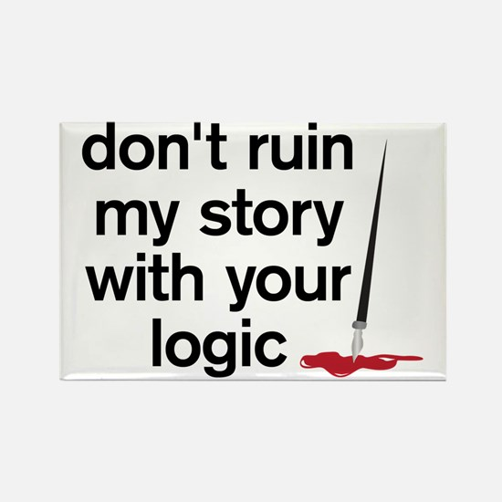 Dont ruin my story with your logi Rectangle Magnet