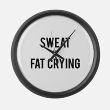 Sweat is Fat Crying Large Wall Clock