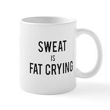 Sweat is Fat Crying Mugs
