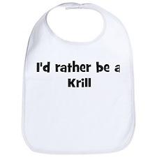 Rather be a Krill Bib