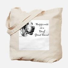 Happiness is a Deaf Dane Tote Bag