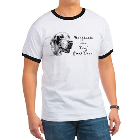 Happiness is a Deaf Dane Ringer T