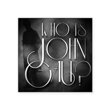 "Who is John Galt? Square Sticker 3"" x 3"""