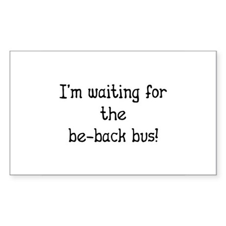 Waiting for Be-Back Bus - Car Sales Sticker (Recta