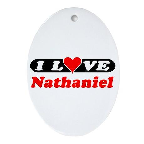 I Love Nathaniel Oval Ornament