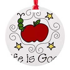Life Is Good Ornament
