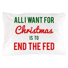 All I Want for Christmas is to End the Fed Pillow