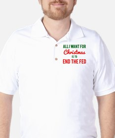 All I Want for Christmas is to End the Fed T-Shirt