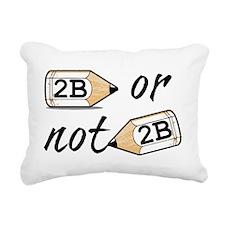 2B or not 2b Rectangular Canvas Pillow
