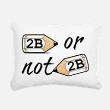 2B or not 2b Rectangular Canvas Pillow
