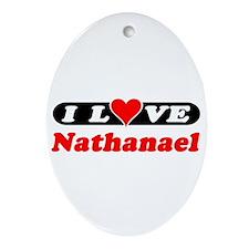 I Love Nathanael Oval Ornament