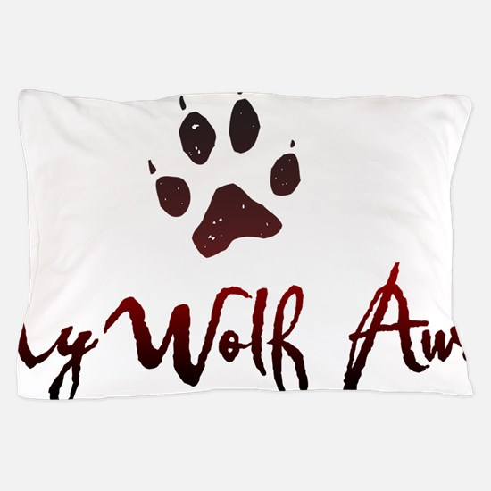 My Wolf Awaits Pillow Case