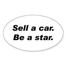 Sell a Car, Be a Star - Car Sales Oval Decal