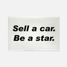 Sell a Car, Be a Star - Car Sales Rectangle Magnet