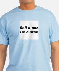 Sell a Car, Be a Star - Car Sales T-Shirt