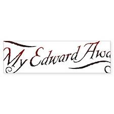 My Edwards Awaits Bumper Sticker