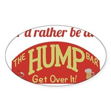 Id rather be at The Hump Bar Decal