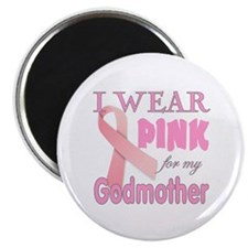 I Wear Pink for my Godmother Pink Ribbon t- Magnet