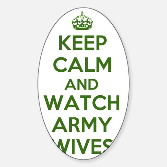 Keep Calm and Watch Army Wives Sticker (Oval)