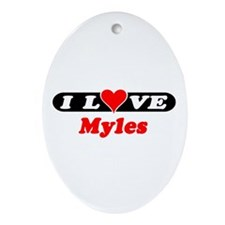 I Love Myles Oval Ornament