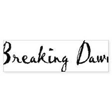 Breaking Dawn Bumper Sticker