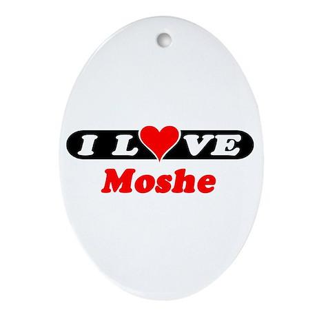 I Love Moshe Oval Ornament