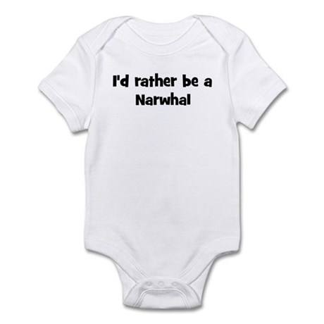 Rather be a Narwhal Infant Bodysuit