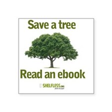 "Save a Tree Square Sticker 3"" x 3"""
