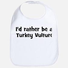 Rather be a Turkey Vulture Bib