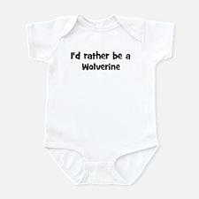 Rather be a Wolverine Infant Bodysuit