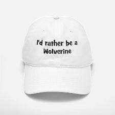 Rather be a Wolverine Baseball Baseball Cap