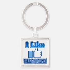 I Like Thumbsucking! 2 Square Keychain
