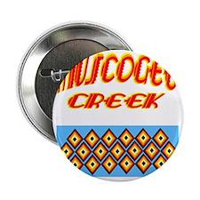 "MUSCOGEE CREEK 2.25"" Button"