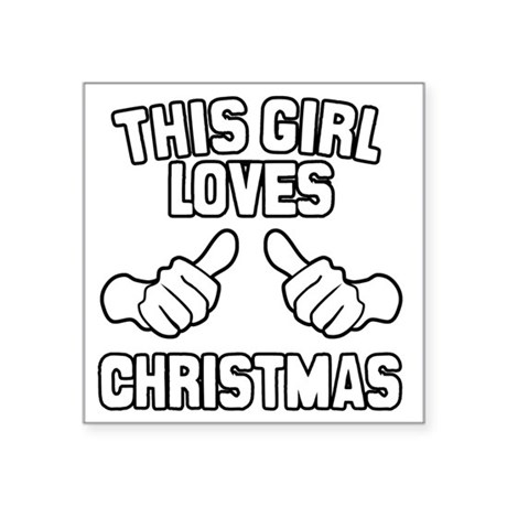 """This Girl Loves Christmas Square Sticker 3"""" x 3"""""""