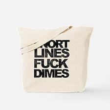 Snort Lines Fuck Dimes Tote Bag