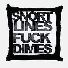 Snort Lines Fuck Dimes Throw Pillow