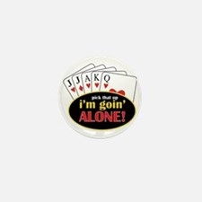 Im Going Alone Mini Button