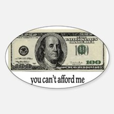 You Cant Afford Me Sticker (Oval)