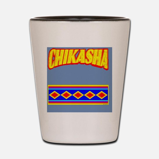 CHIKASHA Shot Glass