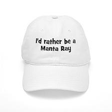 Rather be a Manta Ray Baseball Cap
