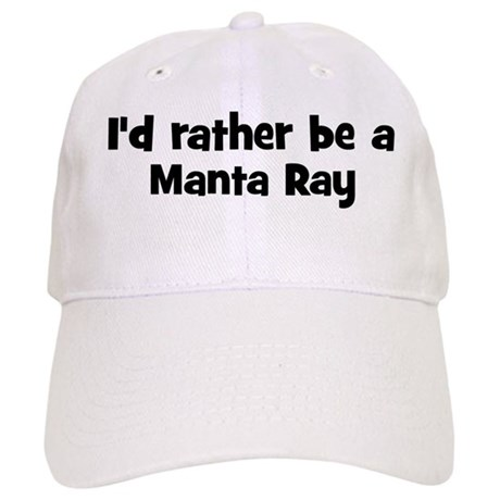 Rather be a Manta Ray Cap