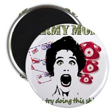 Psycho and Crazy Army Mom Magnet