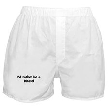 Rather be a Weasel Boxer Shorts