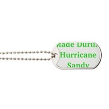 Made During Hurricane Sandy Dog Tags