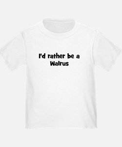 Rather be a Walrus T