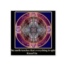 "The earth teaches that ever Square Sticker 3"" x 3"""
